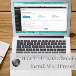 How To Create a Subdomain & Install WordPress On It
