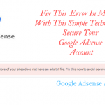 Fix earning at risk- one or more of your sites does not have ads.txt file error Error in Minutes With This Simple Technique